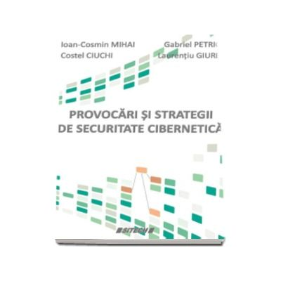 Provocari si strategii de securitate cibernetica - Ioan Cosmin Mihai