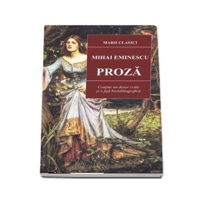 Proza, Mihai Eminescu. Marii clasici