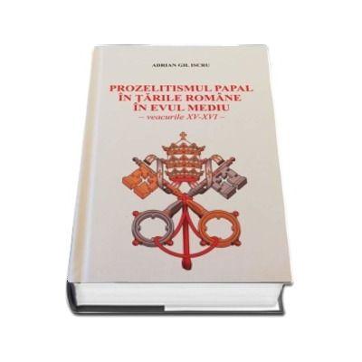 Prozelitismul papal in tarile romane in evul mediu. Veacurile XV-XVI