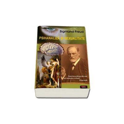Psihanaliza si sexualitate (Sigmund Freud)