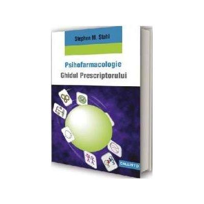 Psihofarmacologie - Ghidul Prescriptorului - Editia a III-a
