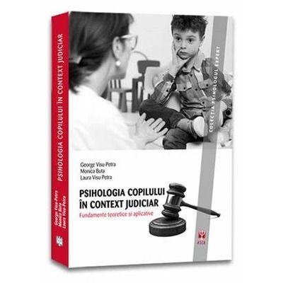 Psihologia copilului in context judiciar. Colectia Psihologul expert
