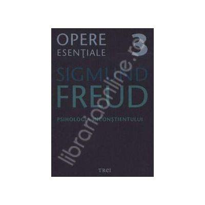 Psihologia inconstientului - Sigmund Freud, Volumul 3