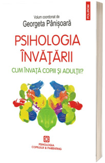 Psihologia invatarii. Cum invata copiii si adultii