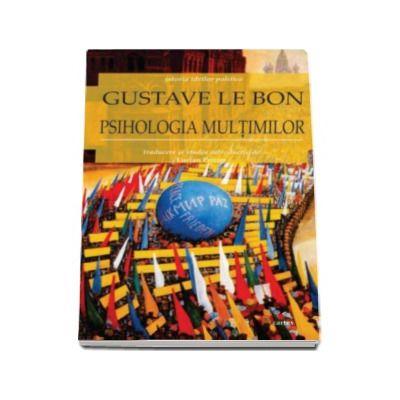 Psihologia multimilor - Istoria ideilor politice (Gustave Le Bon)