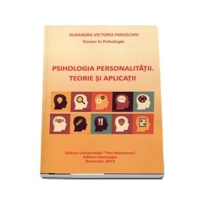 Psihologia personalitatii. Teorie si aplicatii