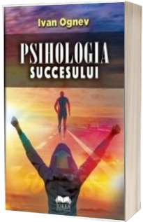 Psihologia succesului (Editie 2018)