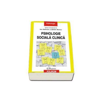 Psihologie sociala clinica (Ion Dafinoiu)