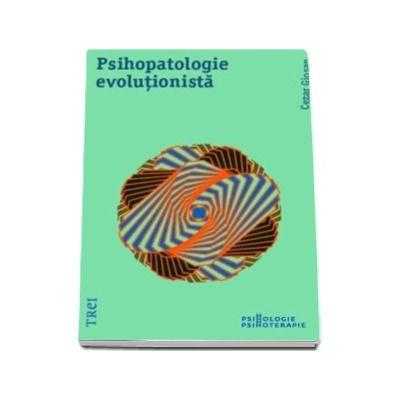 Psihopatologie evolutionista - Cezar Giosan