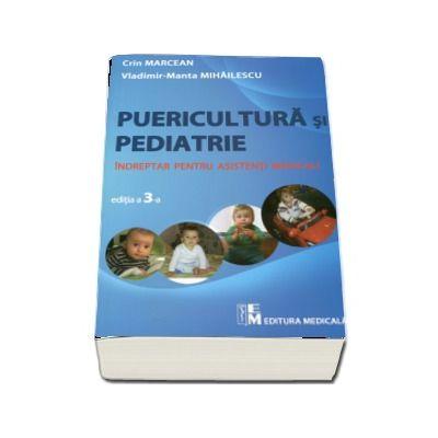 Puericultura si pediatrie. Indreptar pentru asistenti medicali
