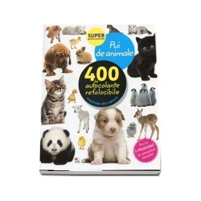 Pui de animale. 400 de autocolante refolosibile, inspirate din natura