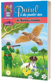 Puiul si alte povestiri alese - I. Al. Bratescu-Voinesti (Colectia Piticul cu povesti)