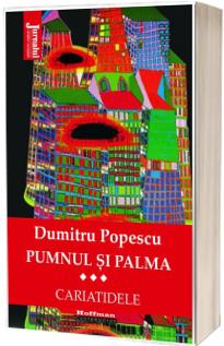 Pumnul si palma, volumul 3 - Cariatidele