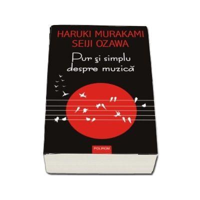 Pur si simplu despre muzica - Traducere de Mihaela Albulescu