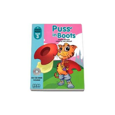 Puss in Boots, retold by H.Q. Mitchell. Primary Readers level 3, Student s Book with CD
