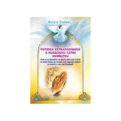 Puterea extraordinara a rugaciunii catre Dumnezeu