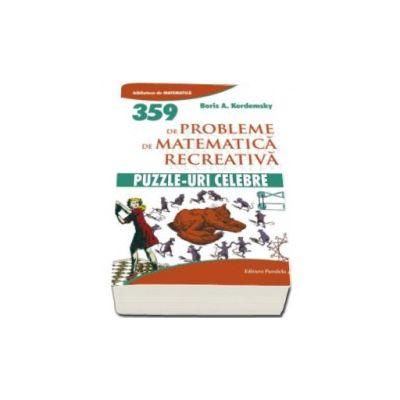 Puzzle-uri celebre - 359 de probleme de matematica recreativa (Biblioteca de Matematica)