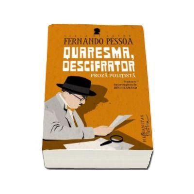 Quaresma, descifrator - Proza politista (Fernando Pessoa)