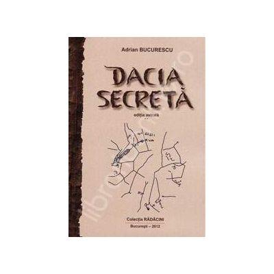 Dacia secreta - Editia a II-a (editia astrala)