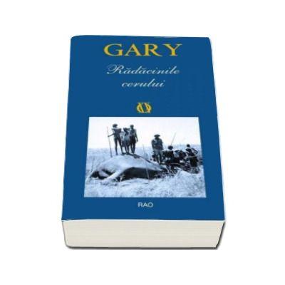 Radacinile cerului - Romain Gary