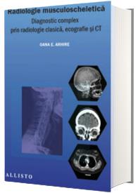 Radiologie musculo-scheletica, diagnostic complex prin radiologie clasica, ecografie si CT