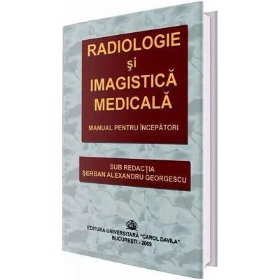Radiologie si imagistica medicala. Manual pentru incepatori