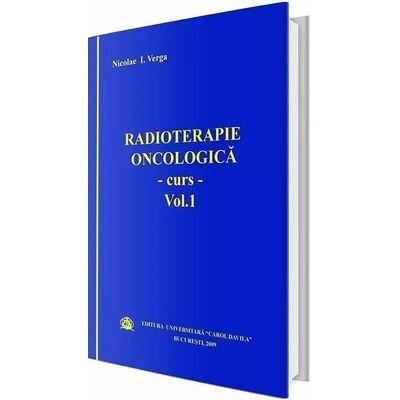 Radioterapie oncologica. Curs, volumul I