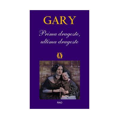 Prima dragoste, ultima dragoste - Gary Romain