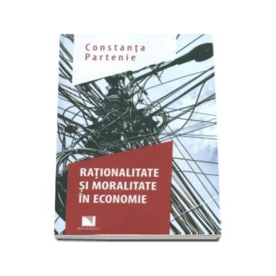 Rationalitate si moralitate in economie - Constanta Partenie