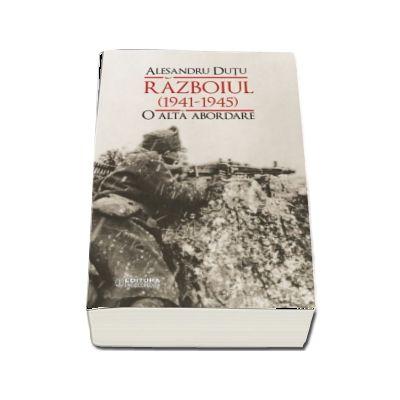 Razboiul (1941-1945). O alta abordare