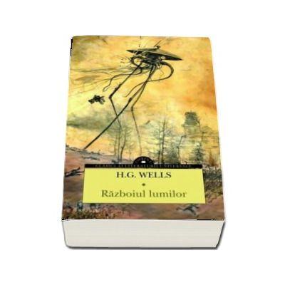 Razboiul lumilor - H. G. Wells (Clasici ai literaturii universale)