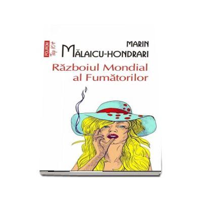 Razboiul Mondial al Fumatorilor - Marin Malaicu-Hondrari (Editie Top 10)
