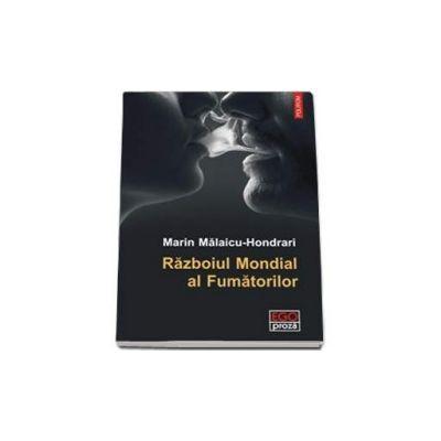 Razboiul Mondial al Fumatorilor -Marin Malaicu-Hondrari