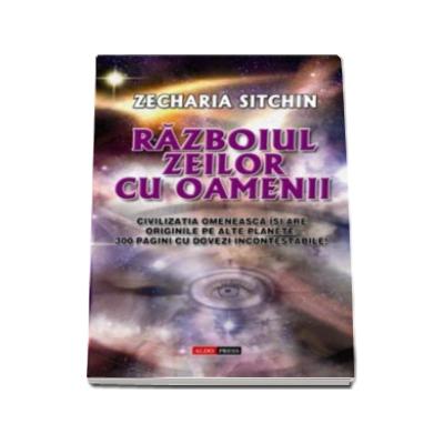 Razboiul zeilor cu oameni - Zecharia Sitchin