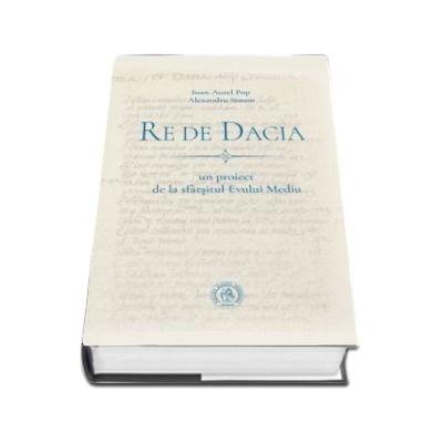 Re de Dacia. Un proiect de la sfarsitul Evului Mediu