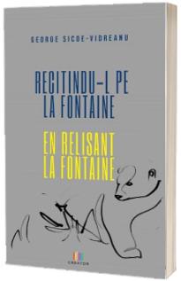 Recitindu-l pe La Fontaine. Editie bilingva romana-franceza