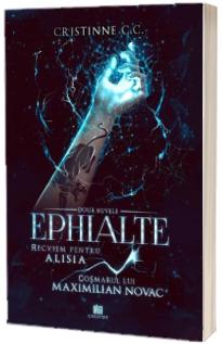 Recviem pentru Alisia si cosmarul lui Maximilian Novac. Seria Ephialte