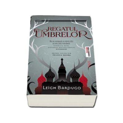 Regatul umbrelor - Primul volum din Trilogia Grisha (Leigh Bardugo)