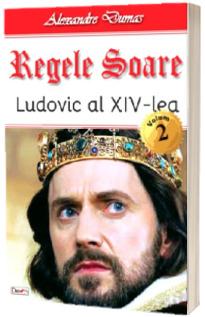 Regele Soare. Ludovic al XIV-lea. Volumul al II-lea