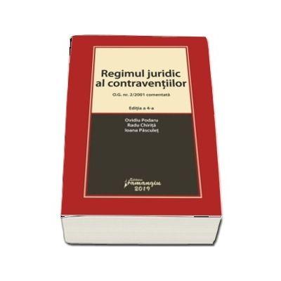 Regimul juridic al contraventiilor. O.G. nr. 2/2001 comentata. Editia a 4-a