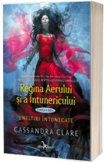 Regina Aerului si a Intunericului (cartea a treia din seria Uneltiri intunecate)