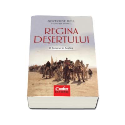 Regina desertului - O femeie in Arabia