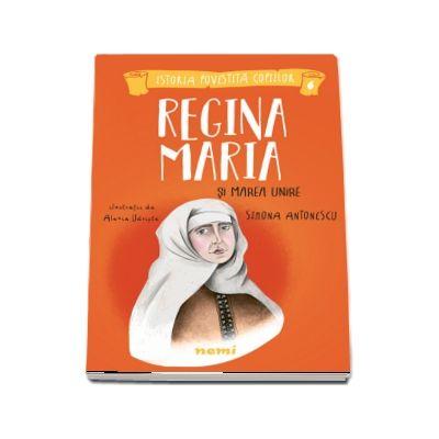 Regina Maria si Marea Unire
