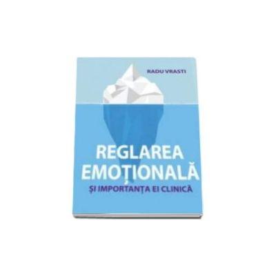Reglarea Emotionala - Radu Vrasti