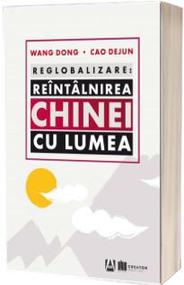 Reglobalizare. Reintalnirea Chinei cu lumea