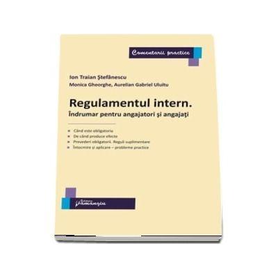 Regulamentul intern. Indrumar pentru angajatori si angajati