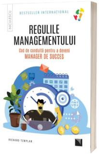 Regulile managementului. Cod de conduita pentru a deveni manager de succes