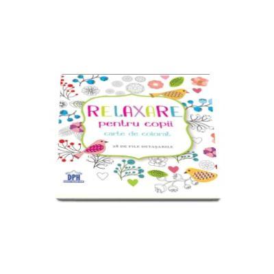 Relaxare pentru copii - Carte de colorat