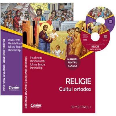 Religie Cultul ortodox manual pentru clasa I, semestrul I si semestrul al II-lea (Contine editia digitala)