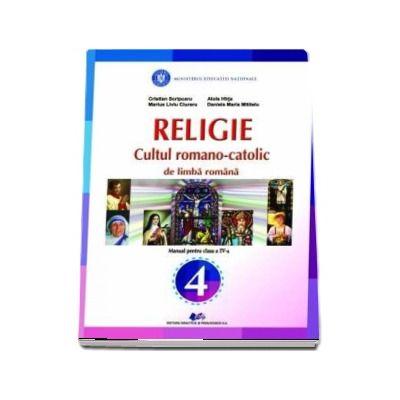 Religie. Cultul romano-catolic de limba romana. Manual pentru clasa a IV-a (Scripcaru Cristian)